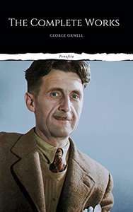 The Complete Works of George Orwell: Novels, Poetry, Essays Kindle Edition £1.89 at Amazon