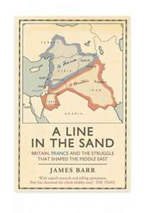 James Barr - A Line in the Sand: Britain, France and the struggle that shaped the Middle East. Kindle Edition - Now 99p @ Amazon