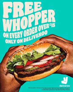 Free Whopper or Plant Based Whopper When Placing a Burger King order (min £15 spend / fees apply) via Deliveroo