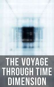 The Voyage Through Time Dimension : Sci-Fi Box Set (H.G. Wells/ H.P.Lovecraft/ Mark Twain and more) Kindle Edition Free @ Amazon
