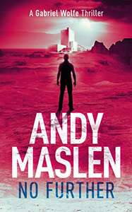 Another Brilliant Thriller - Andy Maslen - No Further: A Gabriel Wolfe Thriller Kindle Edition - Free @ Amazon