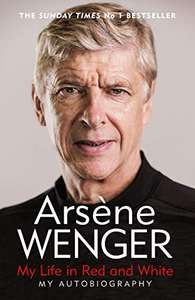 My Life in Red and White (Kindle Edition) by Arsene Wenger 99p @ Amazon