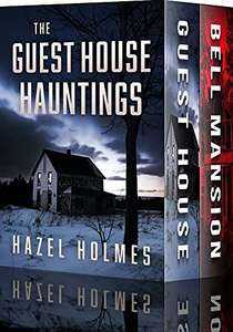 The Guest House Hauntings Boxset: A Riveting Haunted House Mystery by Hazel Holmes FREE on Kindle @ Amazon