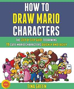 How To Draw Mario Characters: The Step By Step Guide To Drawing 19 Cute Mario Characters Quickly And Easily. Kindle Edition FREE at Amazon