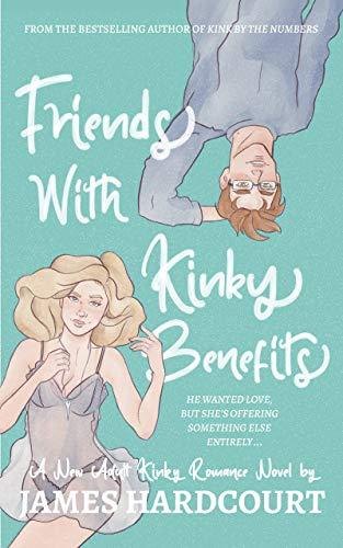 Friends with Kinky Benefits - Free Kindle ebook @ Amazon.co.uk
