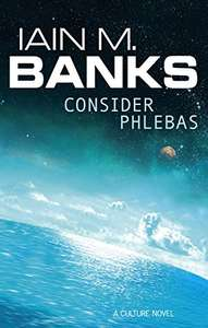 Consider Phlebas (Culture series Book 1) (Kindle Edition) by Iain M Banks 99p @ Amazon