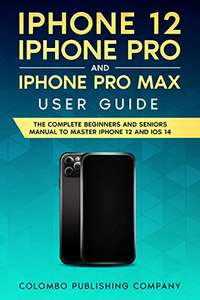 User Guide for iPhone 12, iPhone Pro and iPhone Pro Max Free Kindle Edition Ebook @ Amazon
