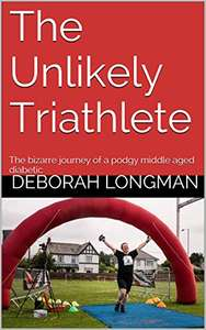 The Unlikely Triathlete: The bizarre journey of a podgy middle aged diabetic Kindle Edition FREE at Amazon