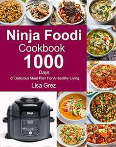 Ninja Foodi Cookbook: 1000 Days of Delicious Meal Plan for a Healthy Living - Kindle Edition now Free @ Amazon