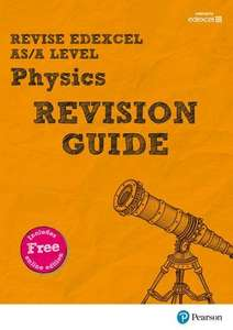 Pearson Edexcel AS/A Level Physics Revision Guide: (with free online Revision Guide) Paperback Book £2.67 (+£2.99 nonnonPrime) Amazon