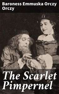 The Scarlet Pimpernel Kindle Edition FREE at Amazon