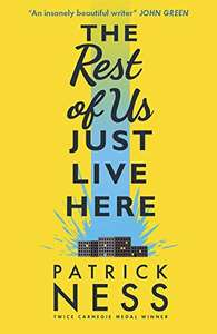 The Rest of Us Just Live Here (Kindle Edition) by Patrick Ness - £1.89 @ Amazon