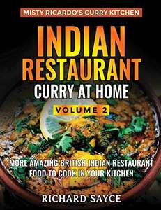 Kindle Edition: Indian Restaurant Curry at Home Volume 2: Misty Ricardo's Curry Kitchen 99p