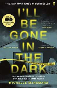 I'll Be Gone in the Dark: The #1 New York Times Bestseller £1.89 on Amazon Kindle