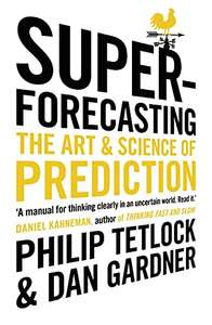 Superforecasting: The Art and Science of Prediction (Kindle Edition) by Philip Tetlock and Dan Gardner 99p @ Amazon