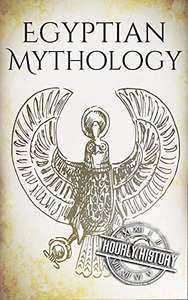 Egyptian Mythology: A Concise Guide to the Ancient Gods and Beliefs of Egyptian Mythology FREE at Amazon