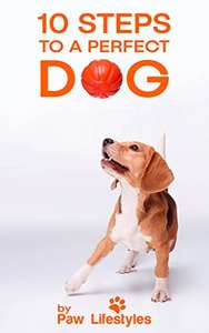 Dog Training: 10 Steps To A Perfect Dog Kindle Edition FREE at Amazon