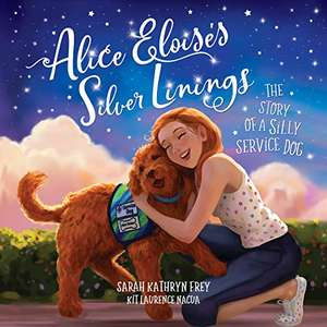 Alice Eloise's Silver Linings: The Story of a Silly Service Dog Kindle - Free @ Amazon