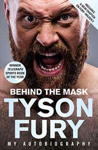 Tyson Fury Behind the Mask: My Autobiography   Kindle Daily Deal - 99p @ Amazon