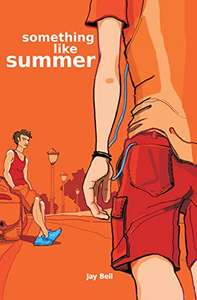"""Jay Bell's """"Something Like Summer"""" free for the weekend in Amazon Kindle - Happy Pride readers! ️"""
