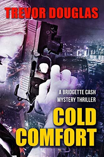 Cold Comfort: (Bridgette Cash Mystery Thriller Book 1) Free Kindle Edition @ Amazon