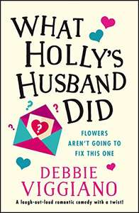 (Kindle Daily Deal)What Holly's Husband Did: A laugh out loud romantic comedy with a twist! Kindle Edition - 99p