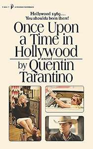 Once Upon a Time in Hollywood: The First Novel By Quentin Tarantino £7.37 + £2.99 Non Prime @ Amazon