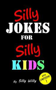 Silly Jokes for Silly Kids. Children's joke book age 5-12 Kindle Edition FREE at Amazon