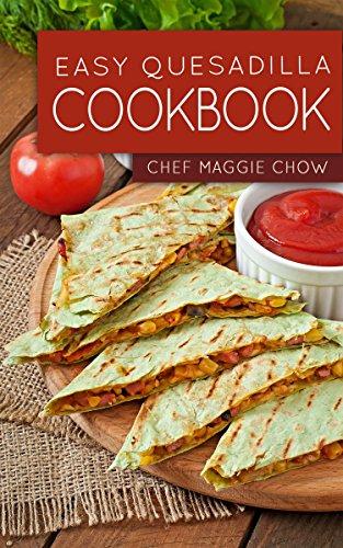 Easy Quesadilla Cookbook Kindle Edition FREE at Amazon
