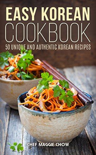 Easy Korean Cookbook: 50 Unique and Authentic Korean Recipes Kindle Edition FREE at Amazon