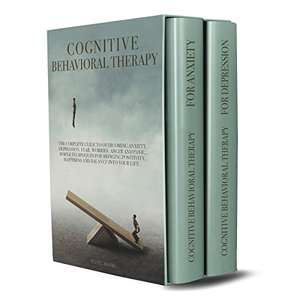 Cognitive Behavioral Therapy: Guide to Overcoming Anxiety, Depression, Fear, Worries, Anger and Panic - Kindle Edition now Free @ Amazon