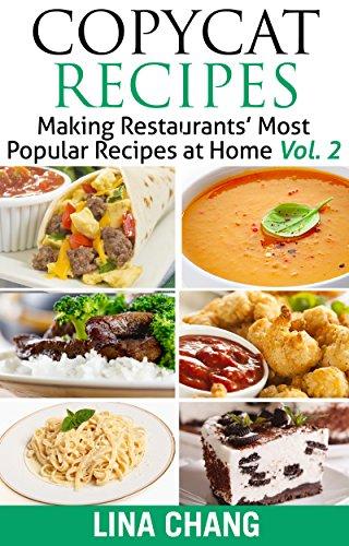 FREE Kindle Book : Copycat Recipes - Vol. 2: Making Restaurants' Most Popular Recipes at Home @ Amazon