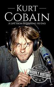 Kurt Cobain: A Life from Beginning to End (Biographies of Musicians) Kindle Free @ Amazon