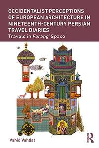 Travels in Farang : Travel Diaries of Persians in 19th Century Britain Free Kindle Edition Ebook @ Amazon