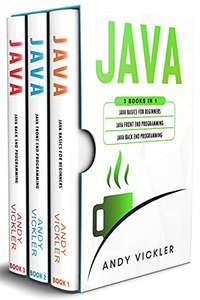 JAVA - 3 in 1 - Basics, Front End & Back End Programming by Andy Vickler - Kindle Edition Free @ Amazon