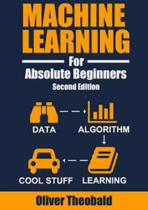 Machine Learning For Absolute Beginners Kindle Edition FREE at Amazon