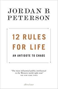 12 Rules for Life: An Antidote to Chaos Kindle Edition by Jordan B. Peterson now £1.99 @ Amazon