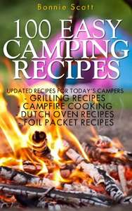 100 Easy Camping Recipes Kindle Edition by Bonnie Scott FREE at Amazon