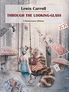 Through the Looking-Glass Kindle Edition by Lewis Carroll FREE at Amazon