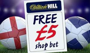 £5 free bet voucher on England vs Scotland instore for William Hill in the Daily Express Paper