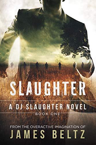 Excellent Thriller - James Beltz - Slaughter: A DJ Slaughter action adventure thriller series Kindle Edition - Free @ Amazon