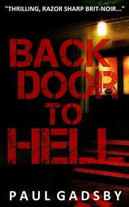 British Thriller With Razor Sharp Brit-Noir - Paul Gadsby - Back Door To Hell Kindle Edition - Free @ Amazon