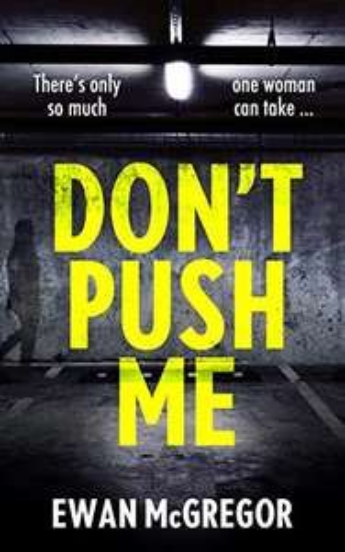 UK Crime Thriller - Ewan McGregor - Don't Push Me Kindle Edition - Free @ Amazon