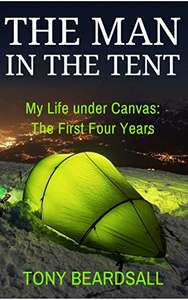The Man in the Tent: My Life under Canvas - The First Four Years Kindle Edition FREE at Amazon