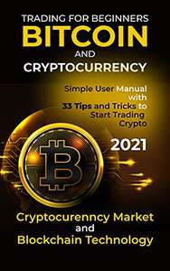 Bitcoin and Cryptocurrency Trading For Beginners 2021 FREE at Amazon Kindle