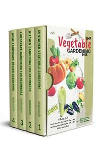 Box Set - Vegetables Gardening : 4 Books In 1, How to Grow Your Own Food 365 Days a Year Kindle Edition - Free @ Amazon