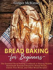 2 Books - Bread Baking for Beginners: The Essential Bread Baking Cookbook & BREAD MACHINE COOKBOOK Kindle Editions - Free @ Amazon