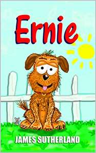 Cute, Comic Adventure For Children aged 6+ - James Sutherland - Ernie Kindle Edition - Free @ Amazon