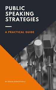 Public Speaking Strategies: A Practical Guide Kindle Edition FREE at Amazon