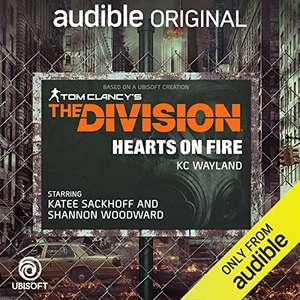 The Division: Hearts on Fire (Prequel to The Division game) By: Tom Clancy, Kc Wayland Free Audiobook for members (£7.99 pm) at Audible